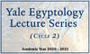 Yale Egyptology Lecture Series Cycle 2